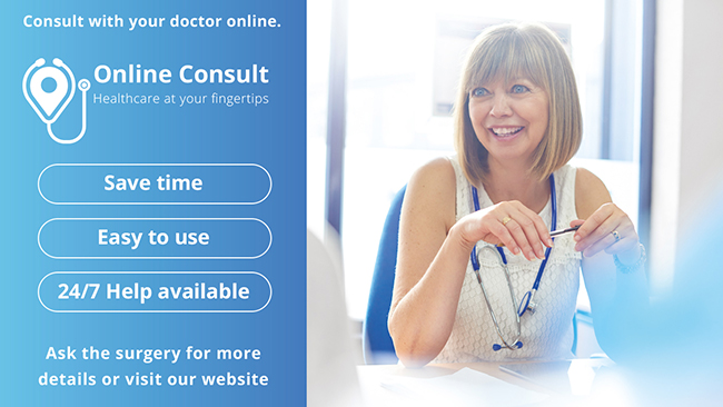 Consult with your doctor online. Online consult. Healthcare at your fingertips. Save time. Easy to use. 24 7 help advice. Ask the surgery for more details or visit our website