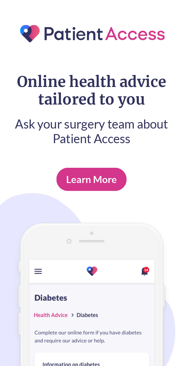 Patient Access. Online health advice tailored to you. Ask your surgery team about Patient Access. Learn more